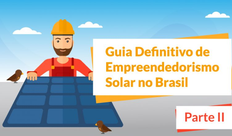Energia Solar no Brasil: Guia de Empreendedorismo