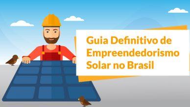 Mercado de Energia Solar: Guia de Empreendedorismo no Setor