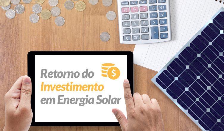 26f14ecb572 Retorno do Investimento em Energia Solar  5 Variáveis Essenciais Que Você  Deve Saber